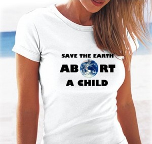 Abortion T-shirt: 'Save The Earth, Abort a Child'